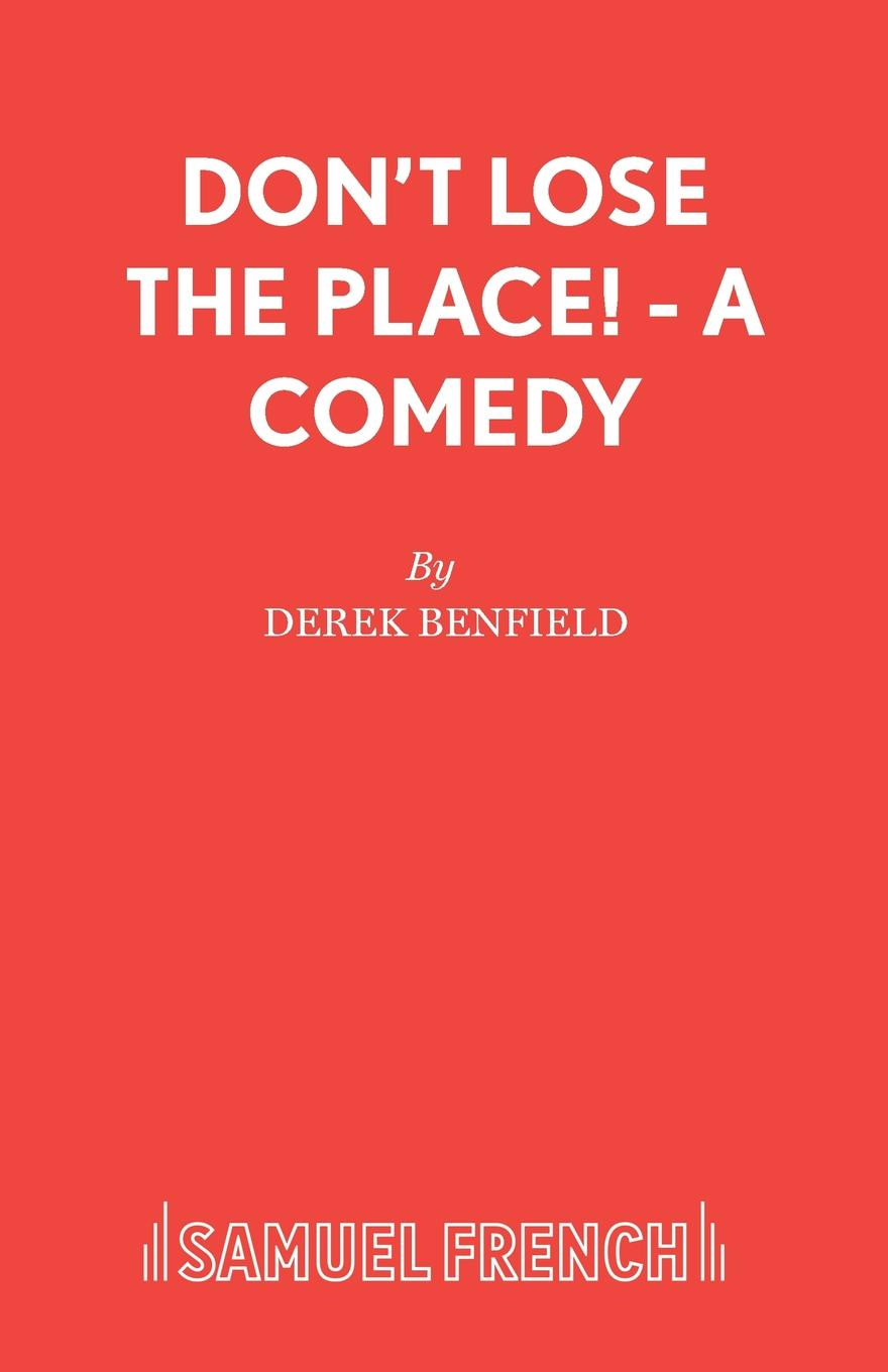 Derek Benfield Don.t Lose the Place. - A Comedy sylvia day men out of uniform