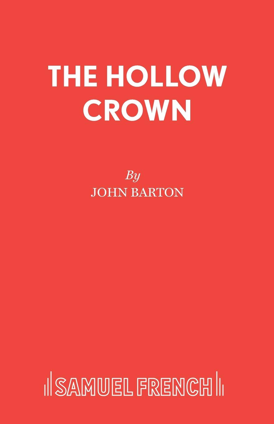 John Barton The Hollow Crown john ruskin the crown of wild olive four lectures on work traffic war and the future of england