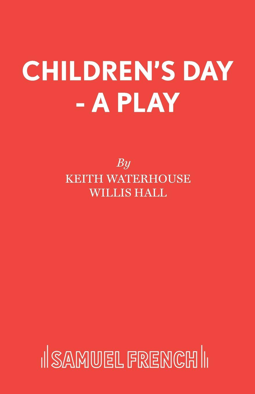 Keith Waterhouse, Willis Hall Children.s Day - A Play hall l the party