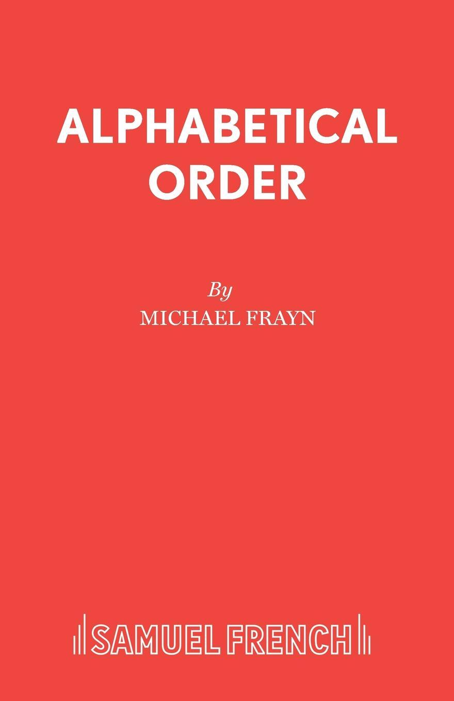 Michael Frayn Alphabetical Order michael frayn noises off a play