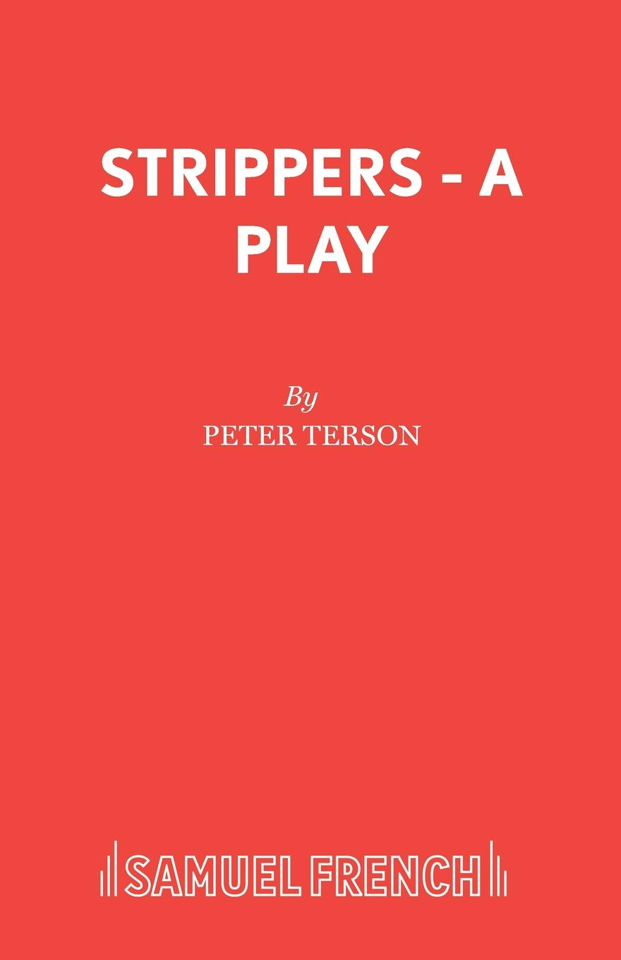 Peter Terson Strippers - A Play недорого