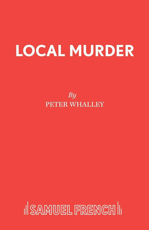 лучшая цена Peter Whalley Local Murder