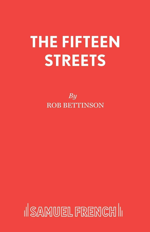 Rob Bettinson The Fifteen Streets цена