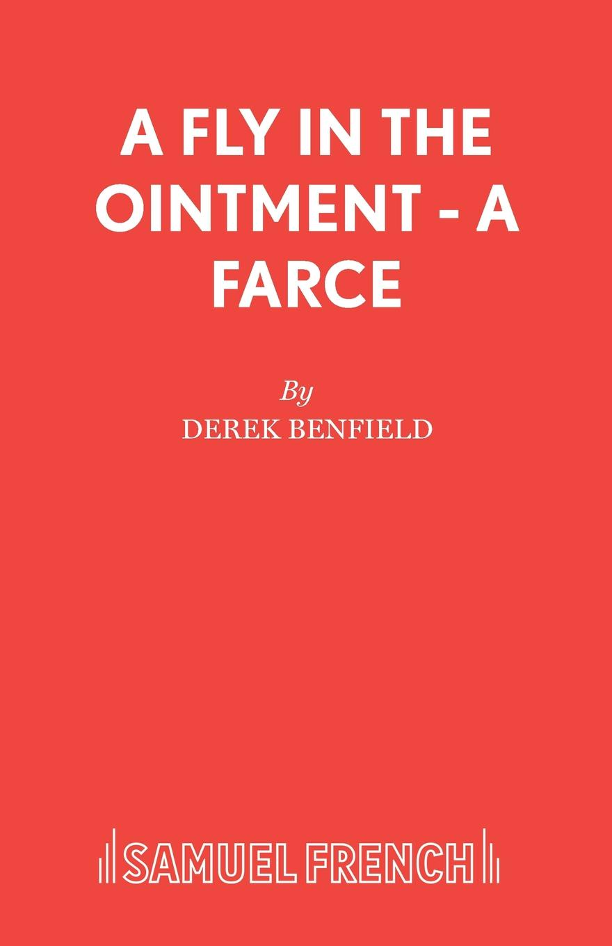 Derek Benfield A Fly in the Ointment - A Farce a fly in the ointment a farce
