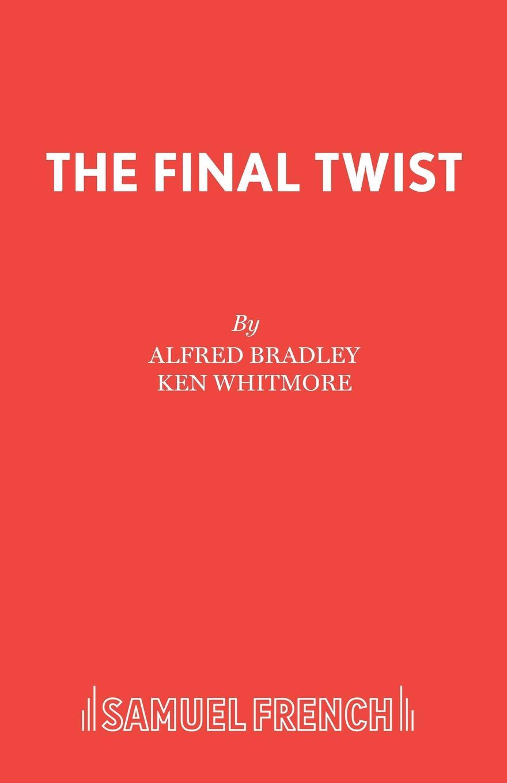 Alfred Bradley, Ken Whitmore The Final Twist jones c the way to a woman s heart