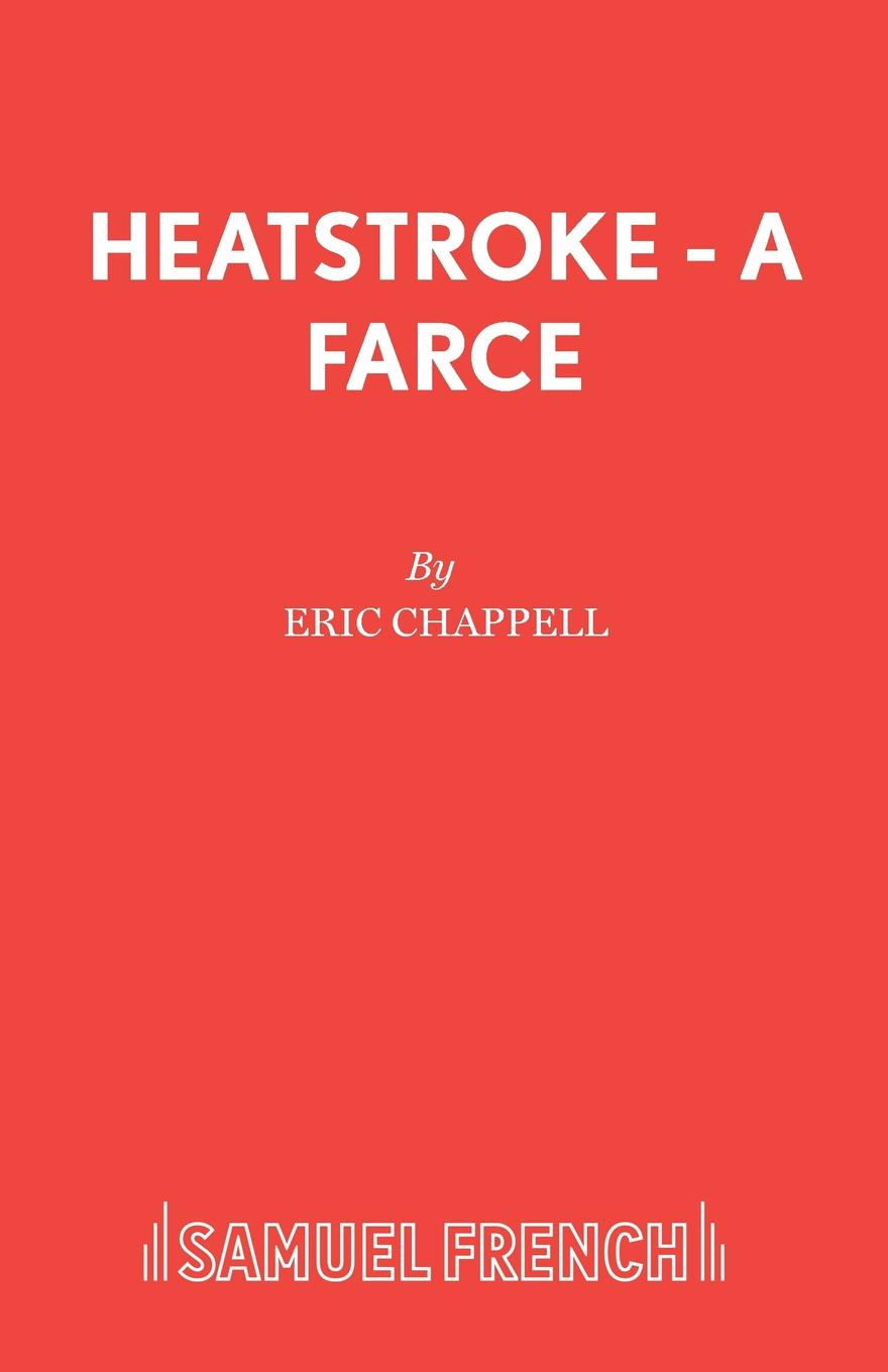 Eric Chappell Heatstroke - A Farce a fly in the ointment a farce