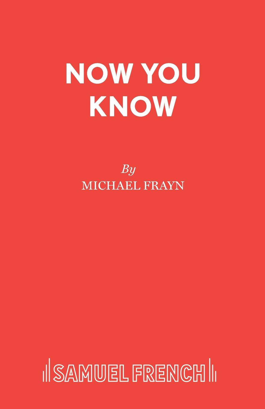 Michael Frayn Now You Know michael frayn noises off a play