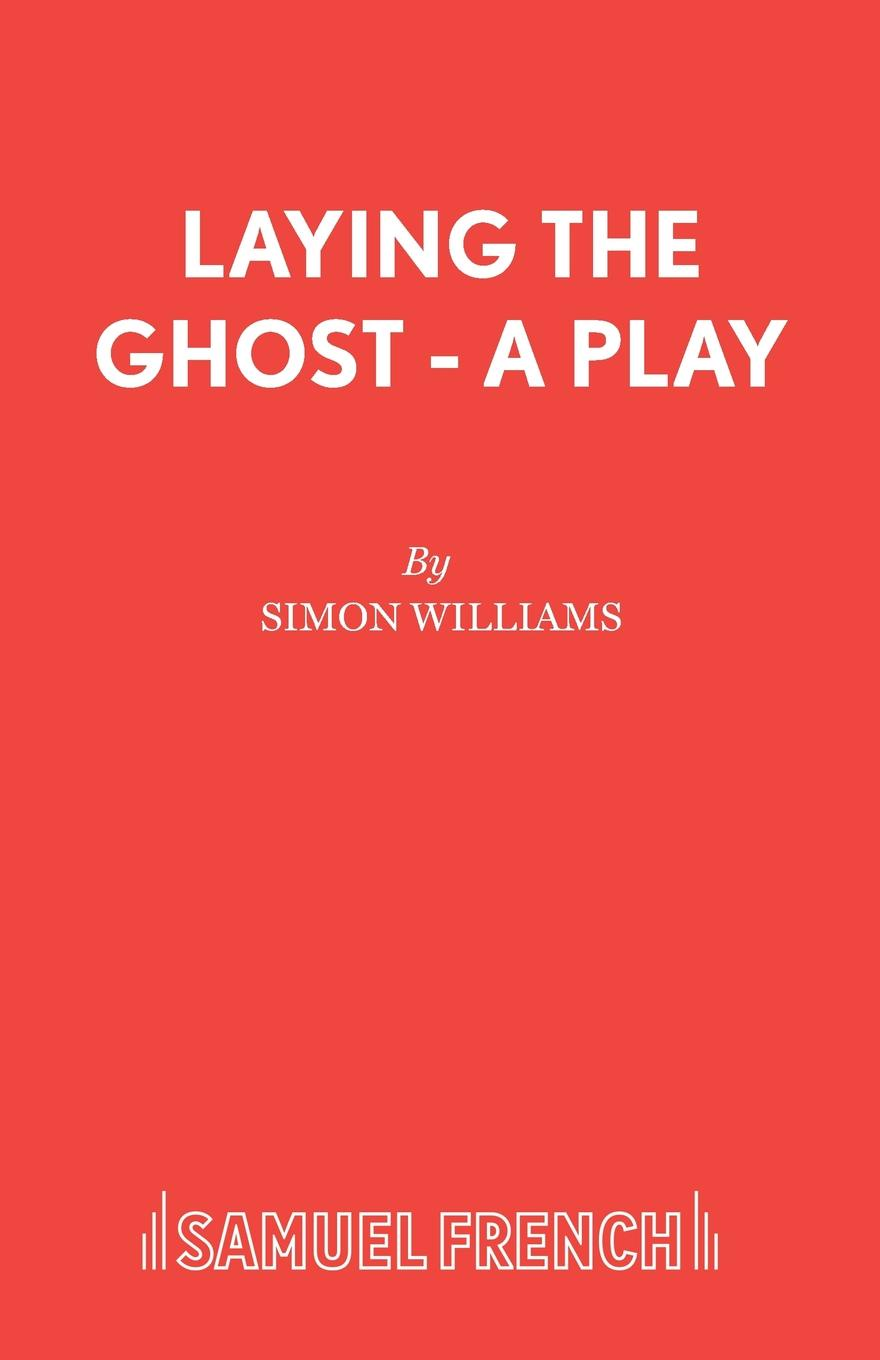 Simon Williams Laying the Ghost - A Play emma darcy having leo s child