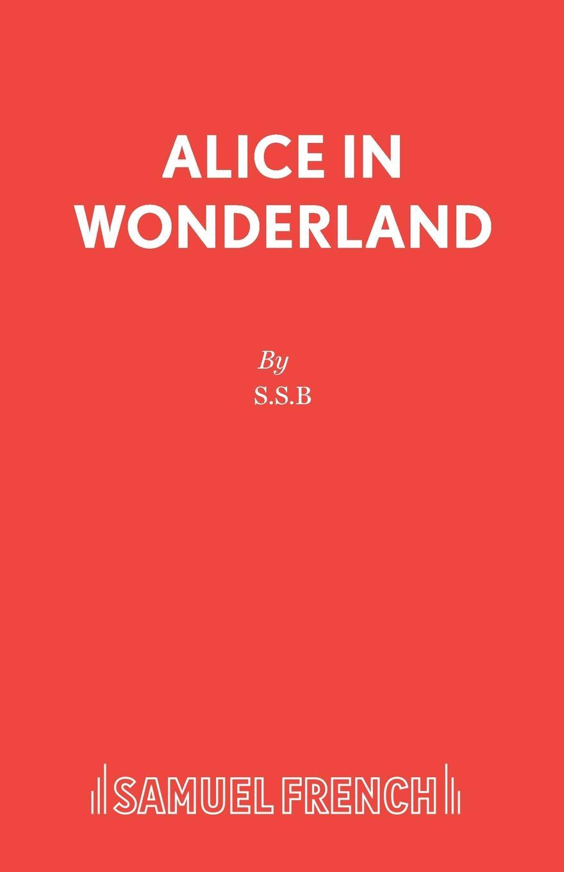 S.S.B. Alice in Wonderland