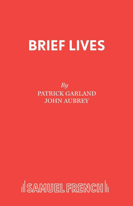 Patrick Garland Brief Lives paul alexander man of the people the life of john mccain