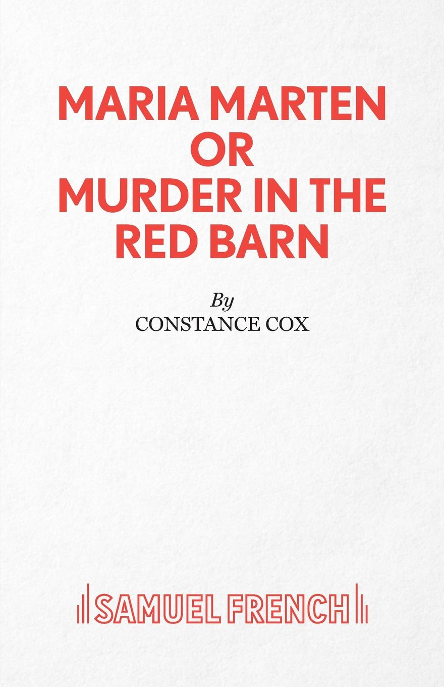 Constance Cox Maria Marten or Murder in the Red Barn - A Melodrama hamer к the girl in the red coat
