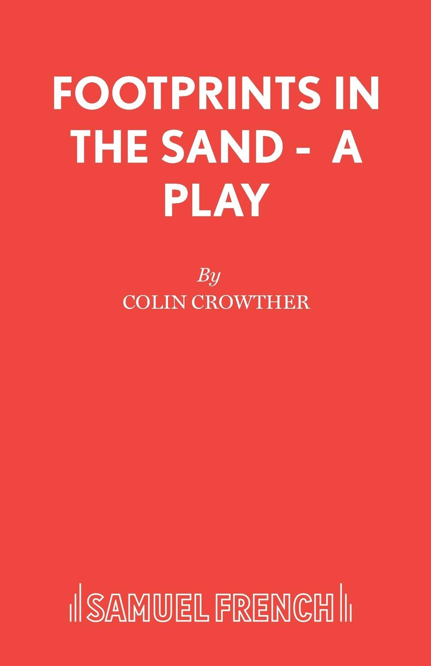 Colin Crowther Footprints in the Sand - A Play a man rides through