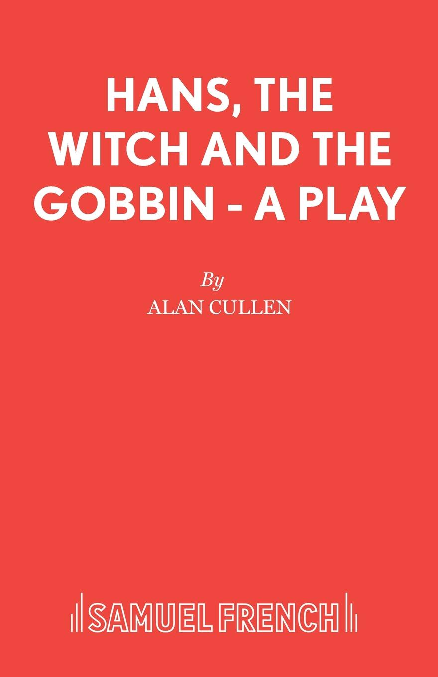 Alan Cullen Hans, The Witch and The Gobbin - A Play hans tendam the long view