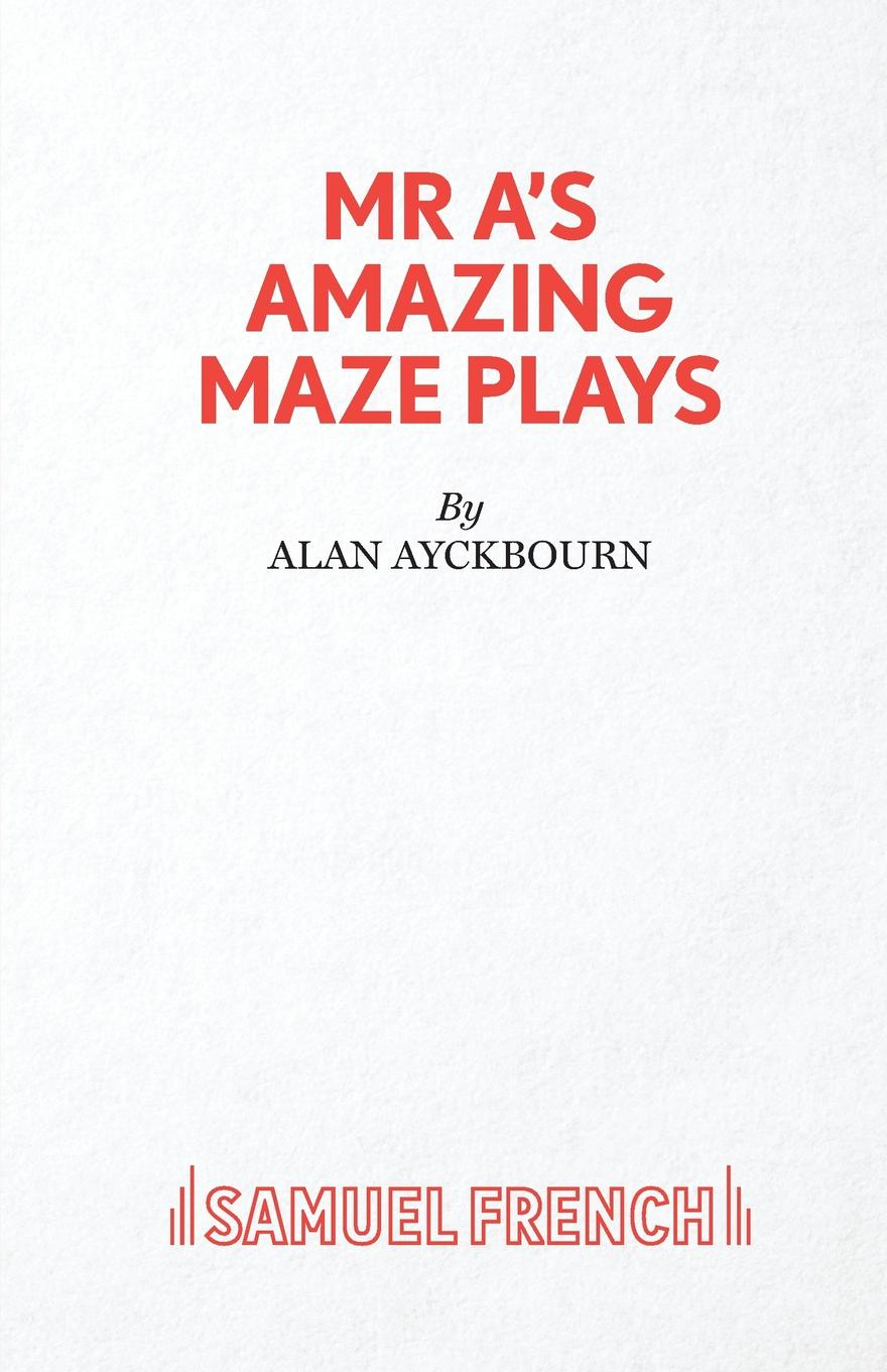 Alan Ayckbourn MR A.s Amazing Maze Plays neville morley antiquity and modernity