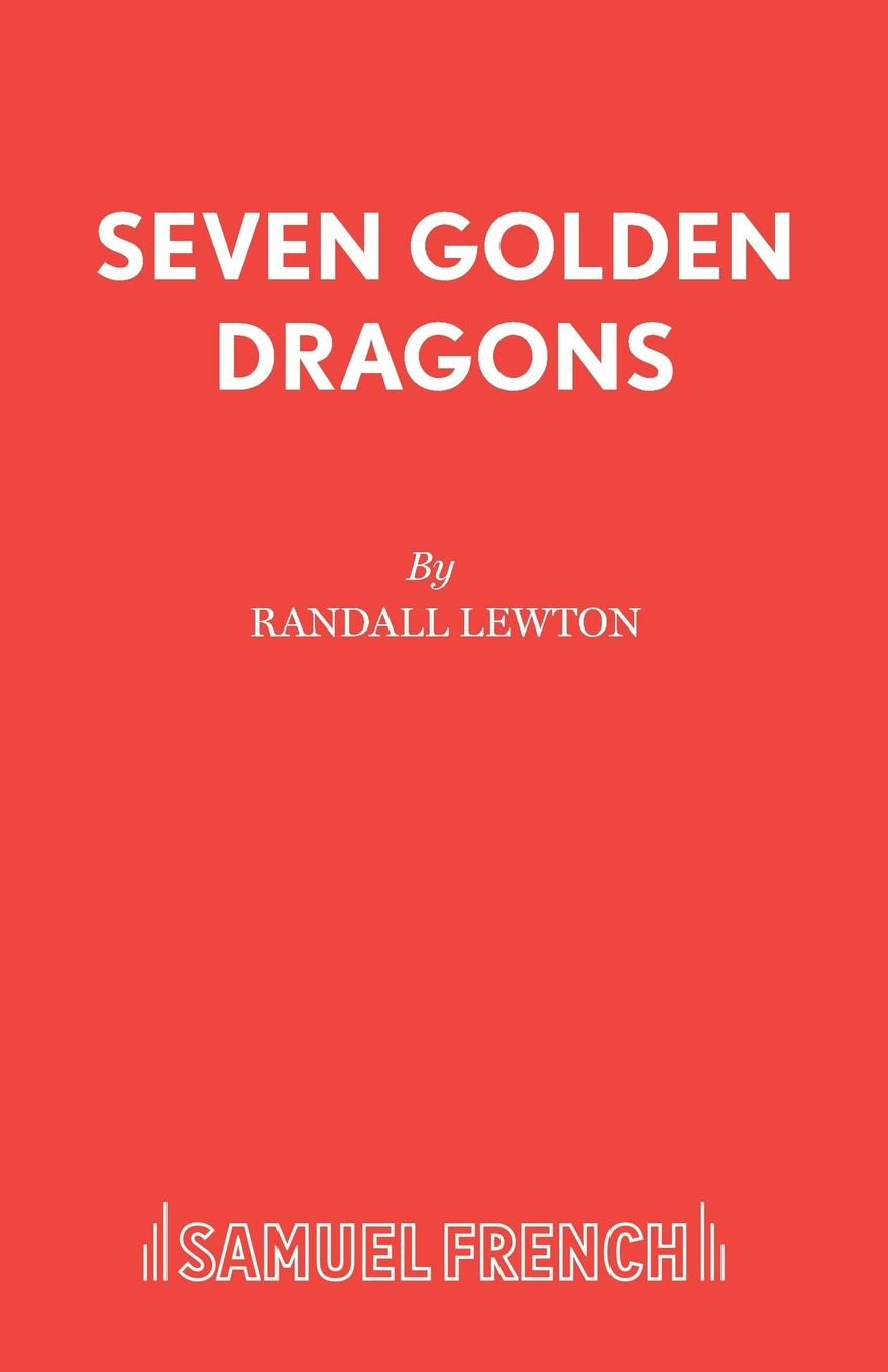 Randall Lewton Seven Golden Dragons jeff wolf seven disciplines of a leader