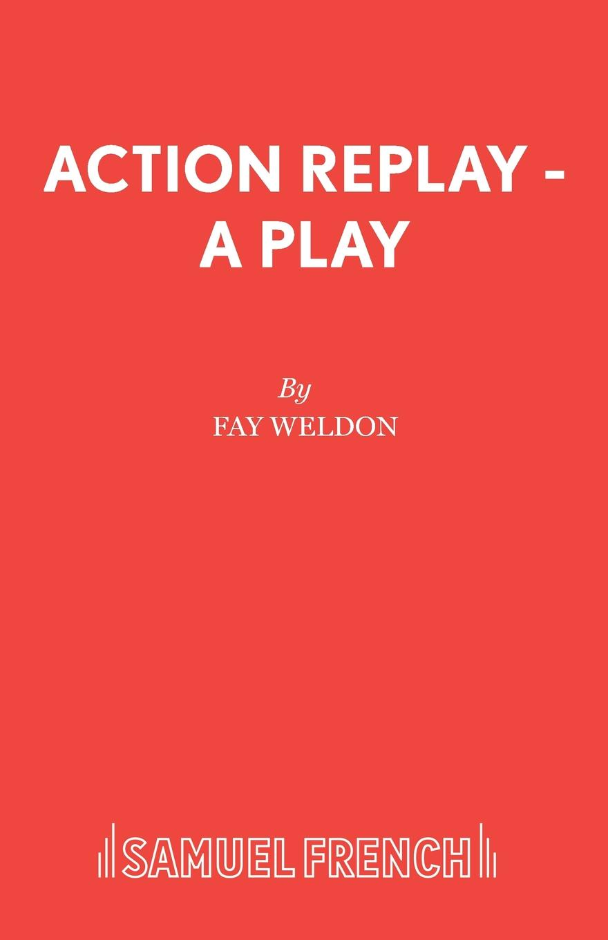 Fay Weldon Action Replay - A Play fay weldon mantrapped page 2