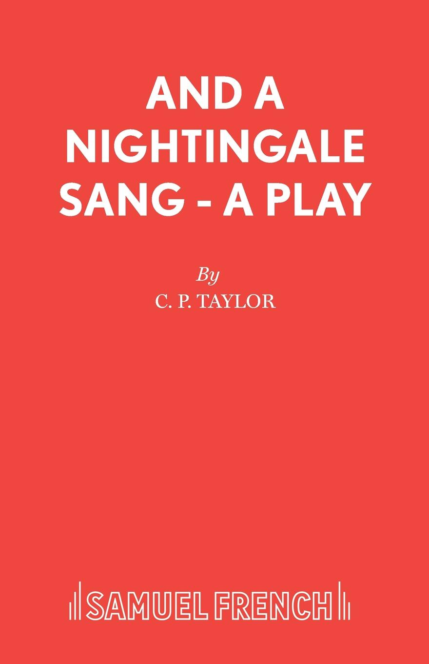 C. P. Taylor And A Nightingale Sang - A Play цена