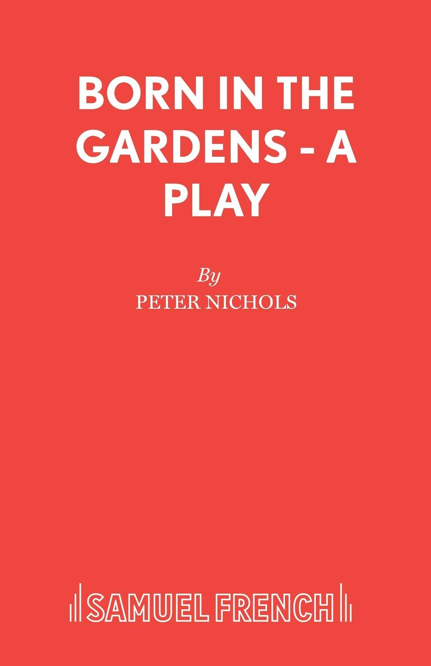Peter Nichols Born in the Gardens - A Play set wonders in the new year s plaid