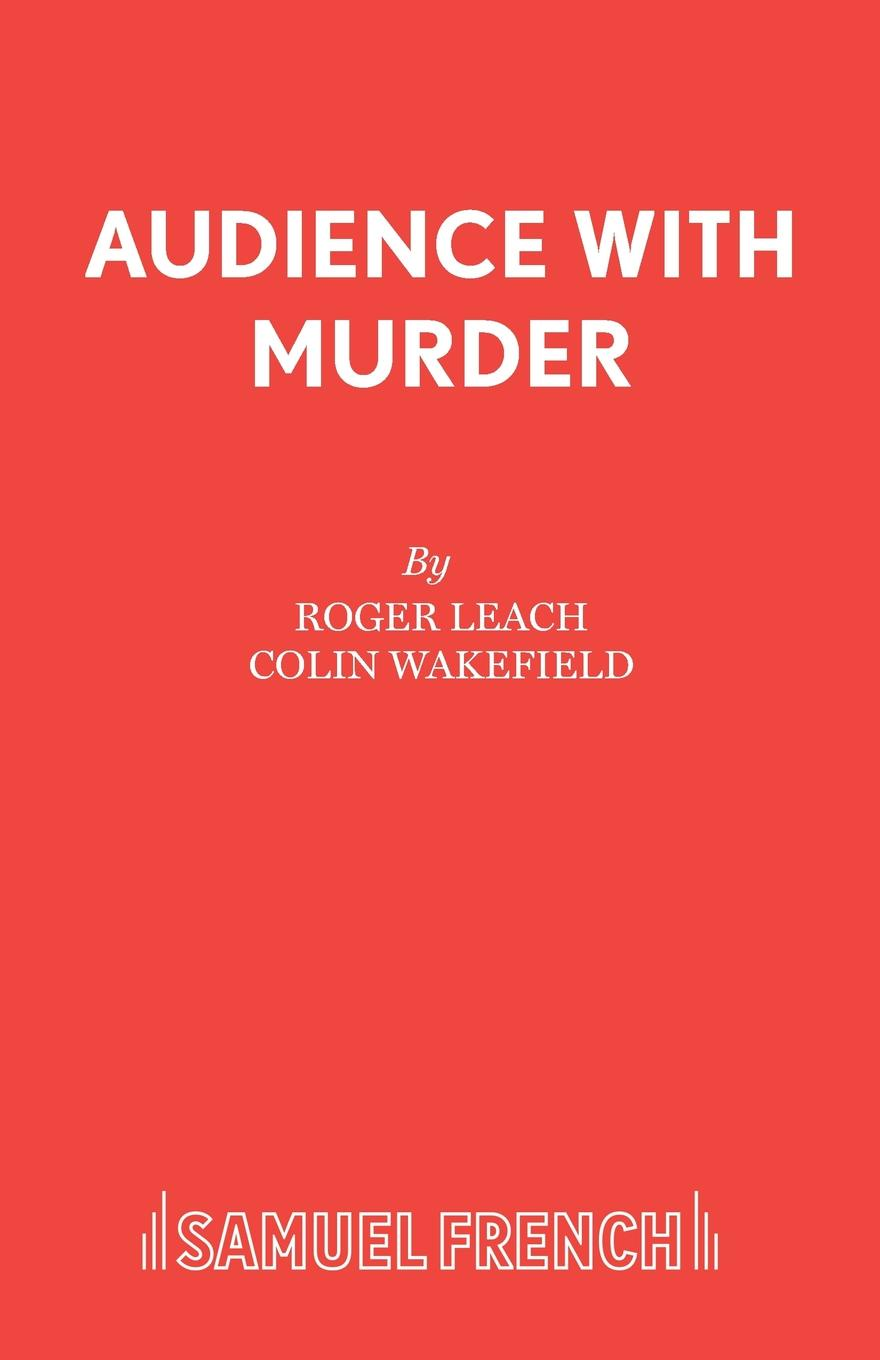 Roger Leach, Colin Wakefield Audience With Murder