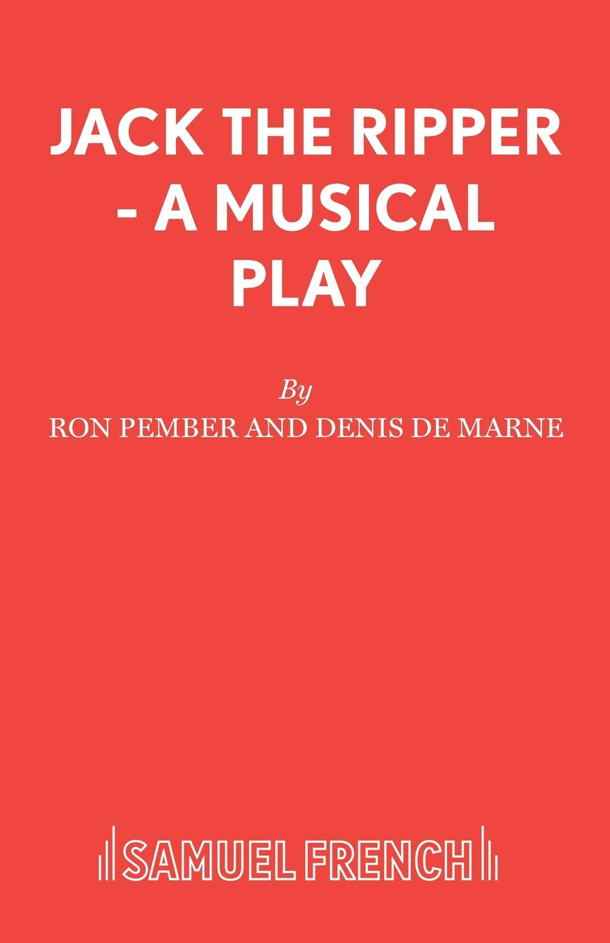 Ron Pember and Denis de Marne Jack The Ripper - A Musical Play representing reality page 8