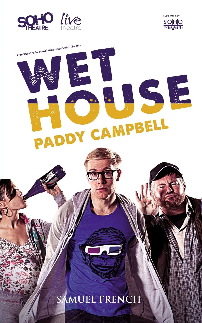 Paddy Campbell Wet House full house