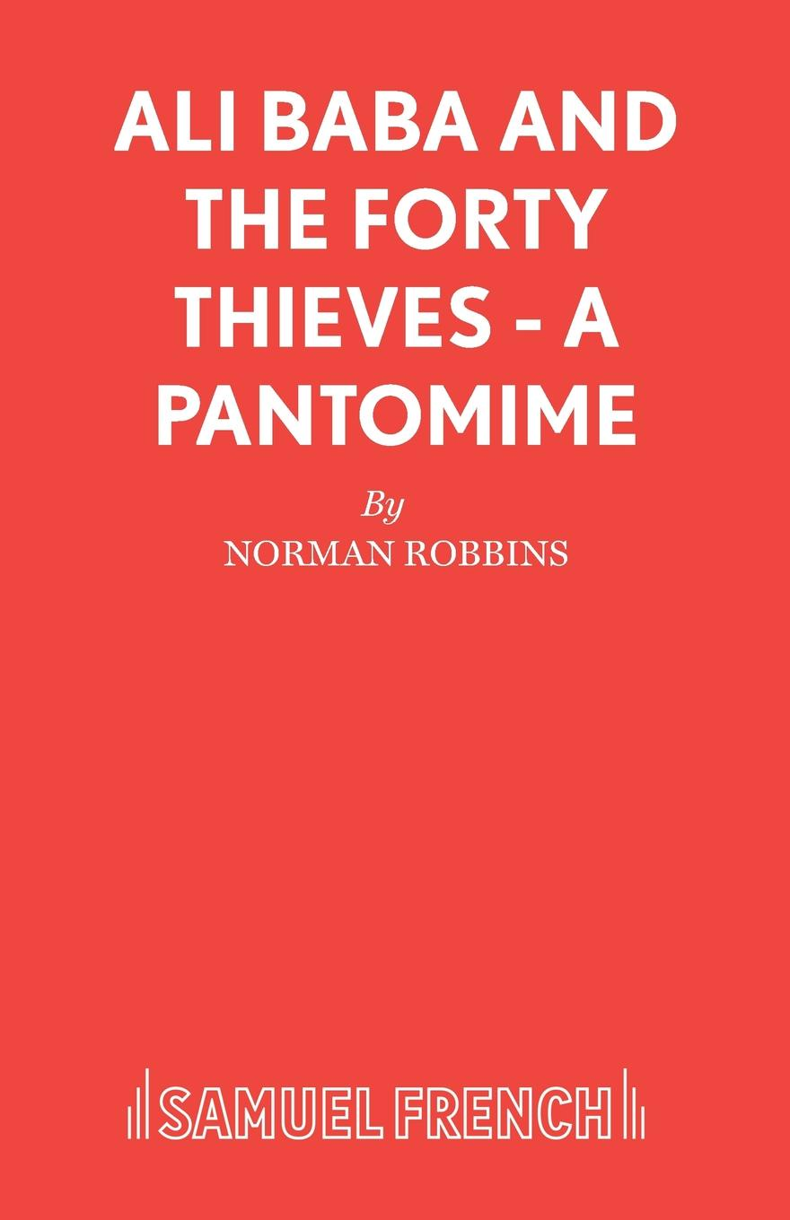 Norman Robbins Ali Baba and the Forty Thieves - A Pantomime цена