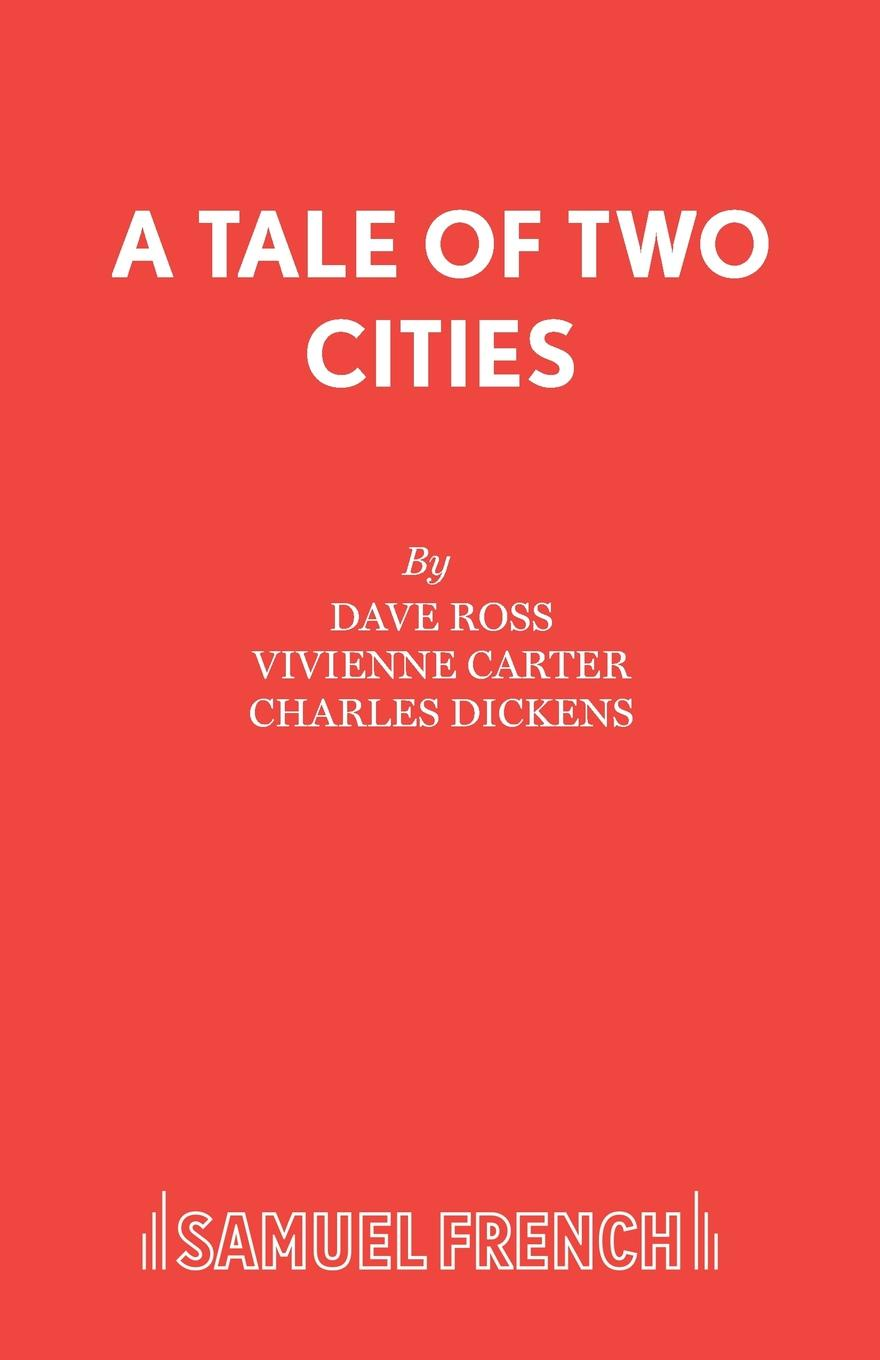Dave Ross, Vivienne Carter, Чарльз Диккенс A Tale of Two Cities dickens c a tales of two cities