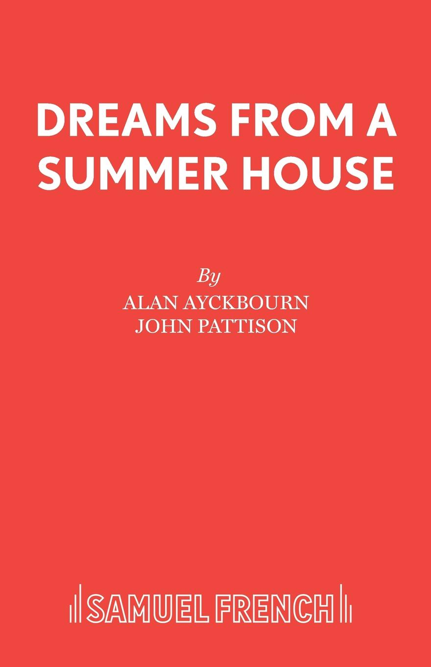 Alan Ayckbourn Dreams From a Summer House malcolm kemp extreme events robust portfolio construction in the presence of fat tails isbn 9780470976791