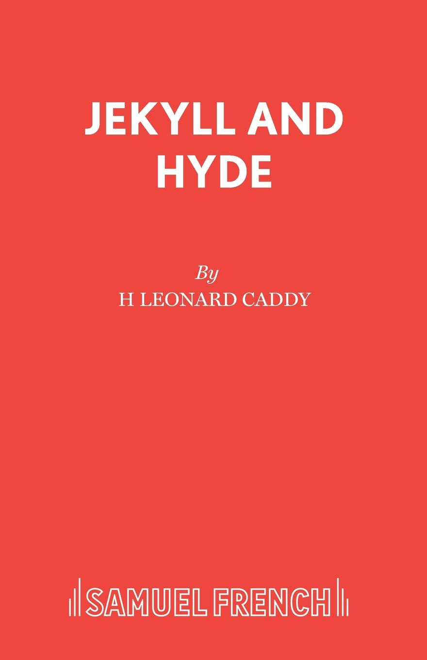 H Leonard Caddy Jekyll and Hyde philip j carraher the jekyll and hyde syndrome