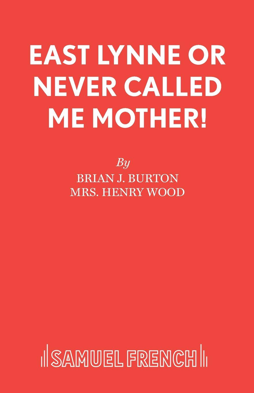 Brian J. Burton East Lynne or Never Called Me Mother. alison roberts in her rival s arms