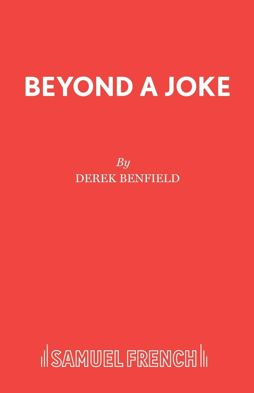 Derek Benfield Beyond A Joke derek benfield over my dead body