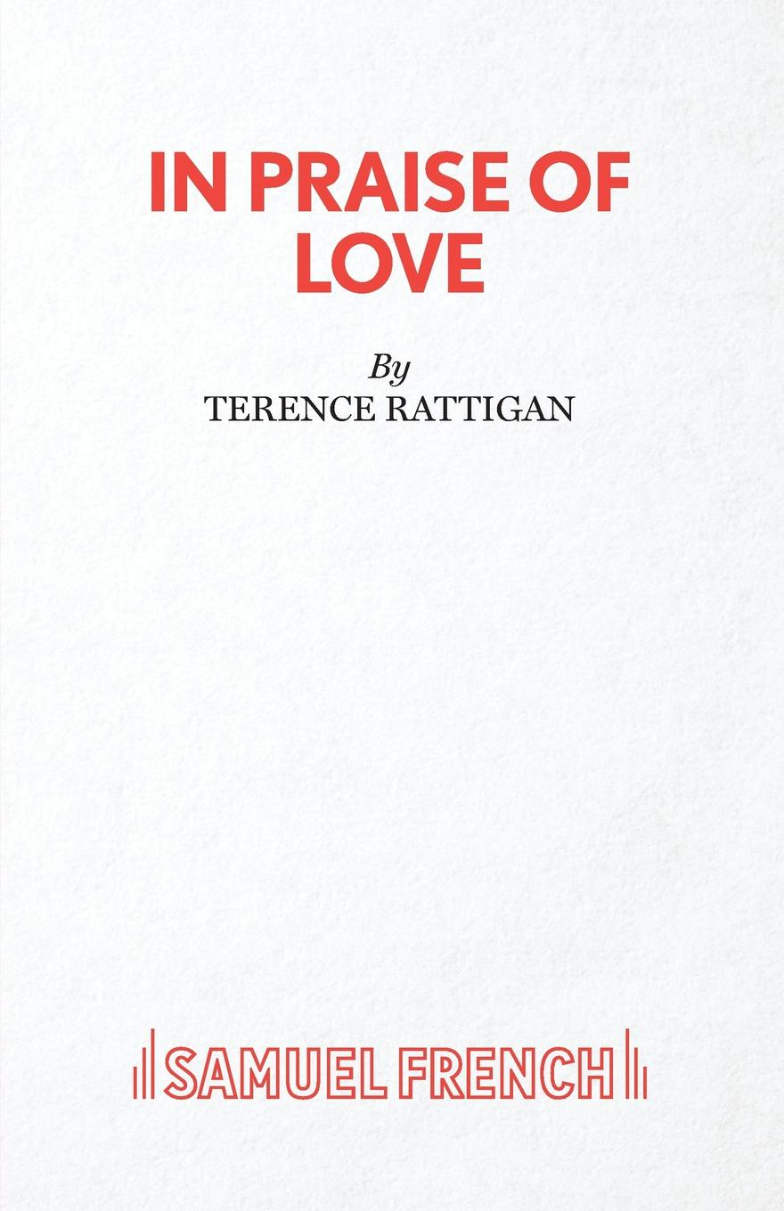 Terence Rattigan In Praise of Love - A Play in praise of savagery