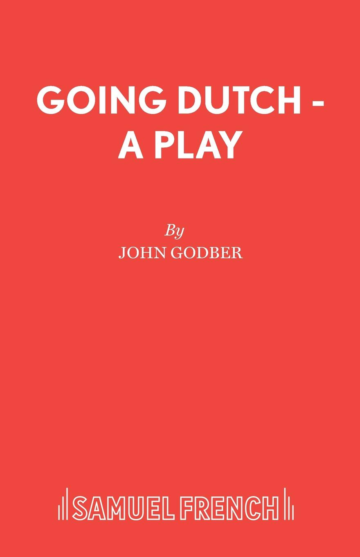 Фото - John Godber Going Dutch - A Play contact s brand luxury handbags women bags designer genuine leather crossbody bag for messenger female shoulder