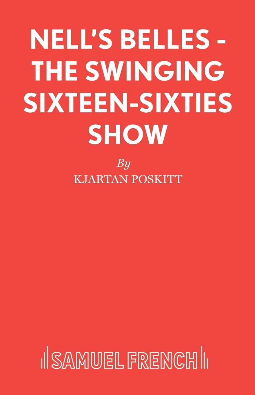 лучшая цена Kjartan Poskitt Nell.s Belles - The Swinging Sixteen-Sixties Show