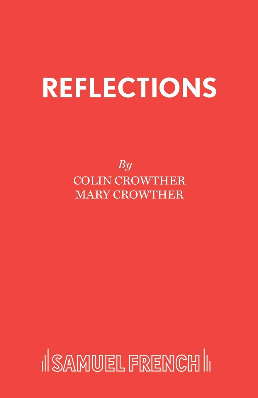 Colin Crowther, Mary Crowther Reflections цена 2017