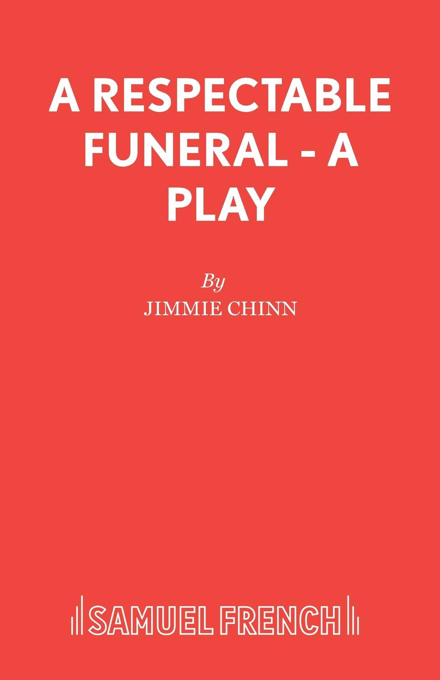 Jimmie Chinn A Respectable Funeral - A Play a a milne first plays