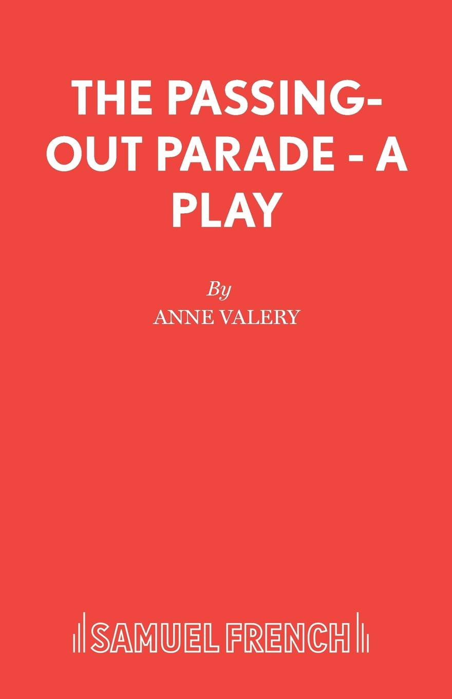 Anne Valery The Passing-Out Parade - A Play morrison gertrude w the girls of central high on the stage or the play that took the prize