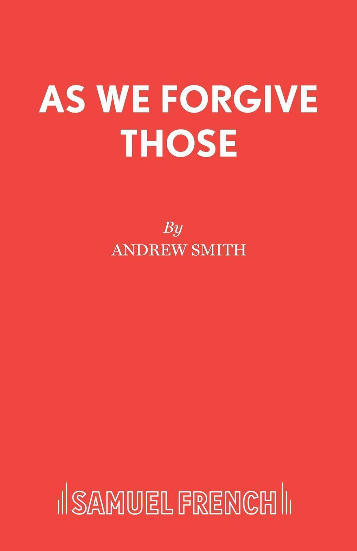 лучшая цена Andrew Smith As We Forgive Those