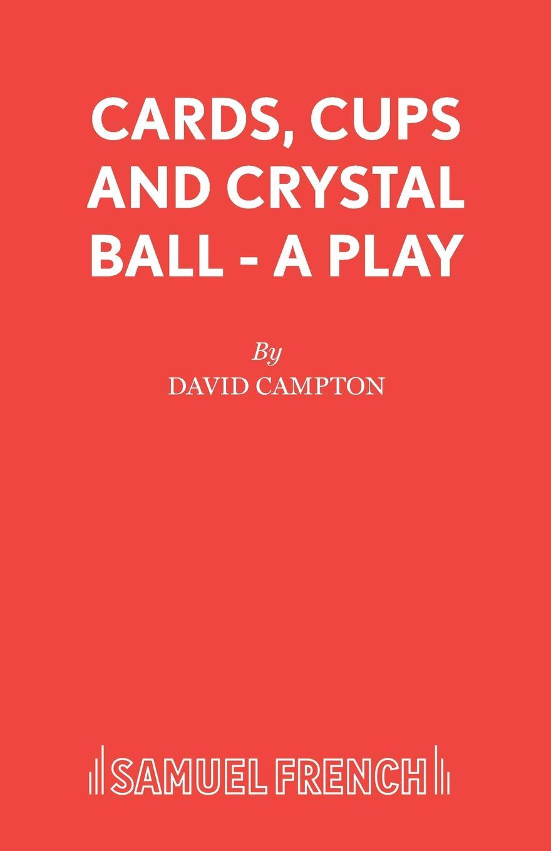 David Campton Cards, Cups and Crystal Ball - A Play