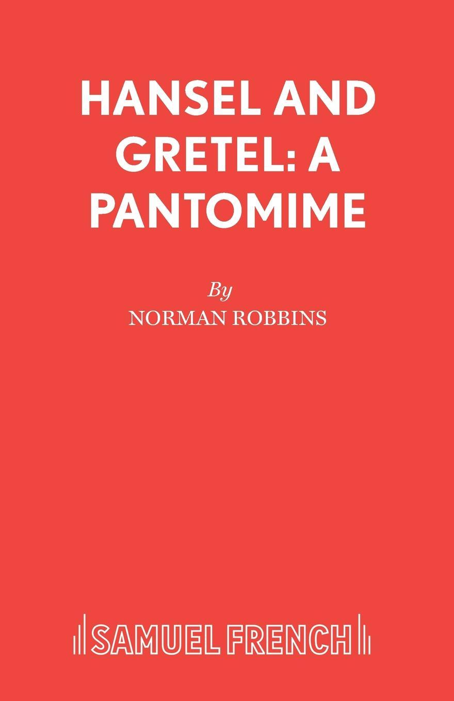 Norman Robbins Hansel and Gretel. A Pantomime haensel und gretel