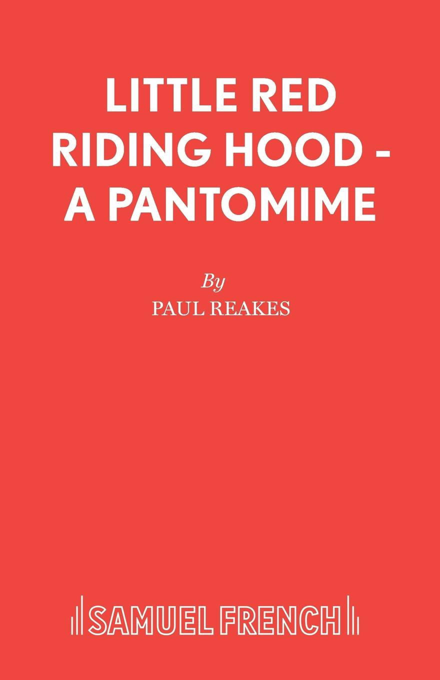Paul Reakes Little Red Riding Hood - A Pantomime the simply red simply red stars