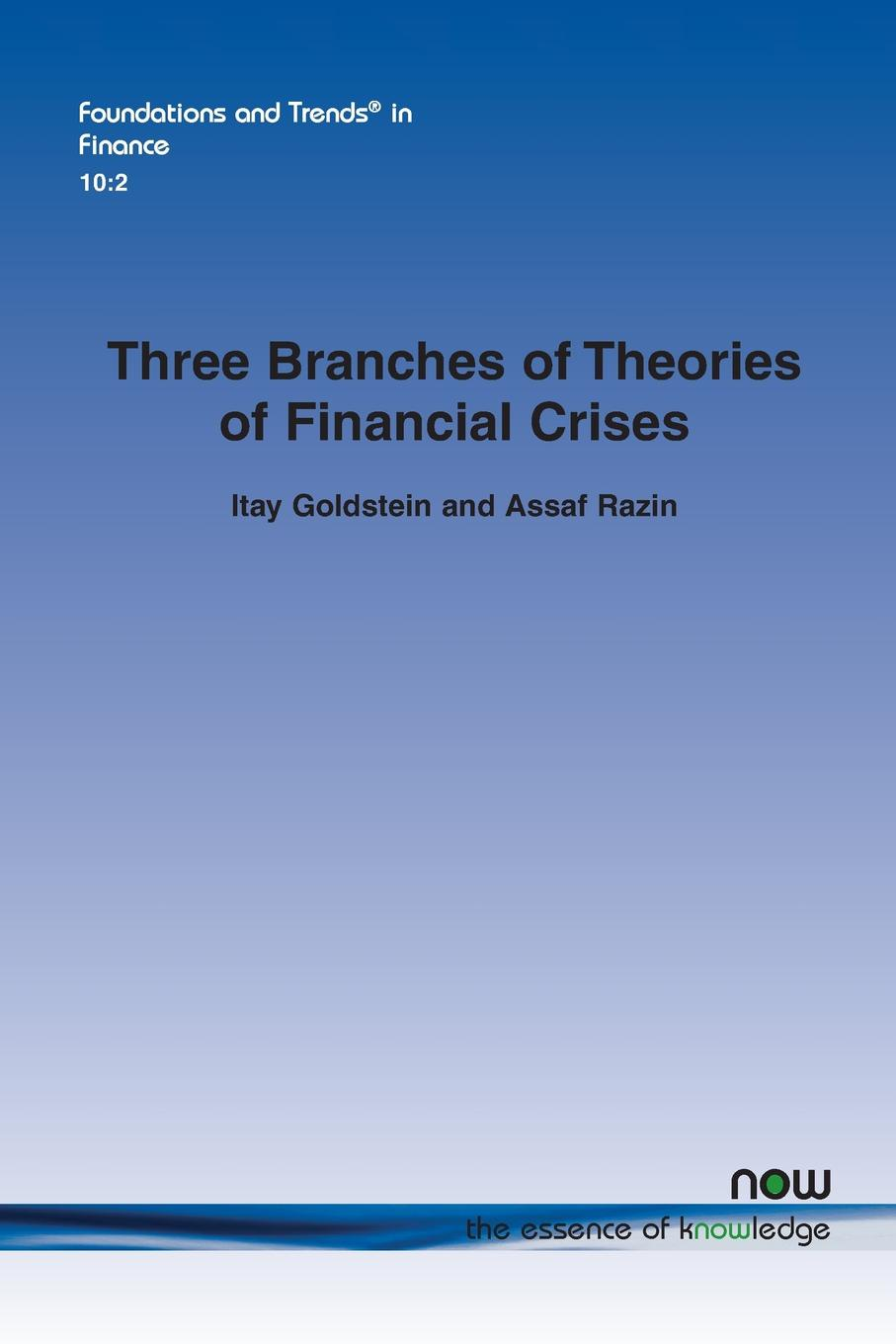 Itay Goldstein, Assaf Razin Three Branches of Theories of Financial Crises alex callinicos bonfire of illusions the twin crises of the liberal world