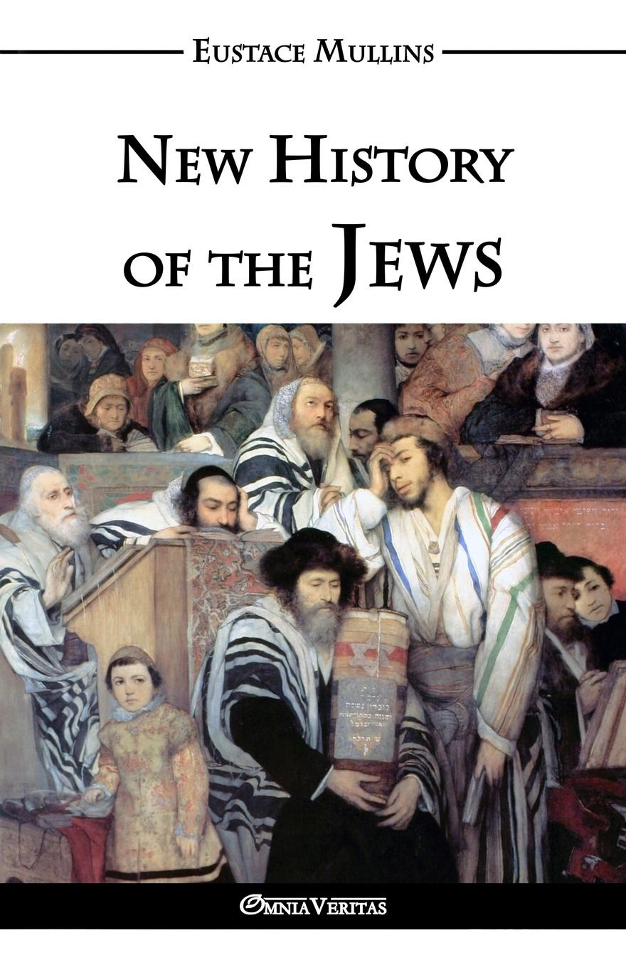 flavius josephus the wars of the jews or the history of the destruction of jerusalem Eustace Clarence Mullins New History of the Jews