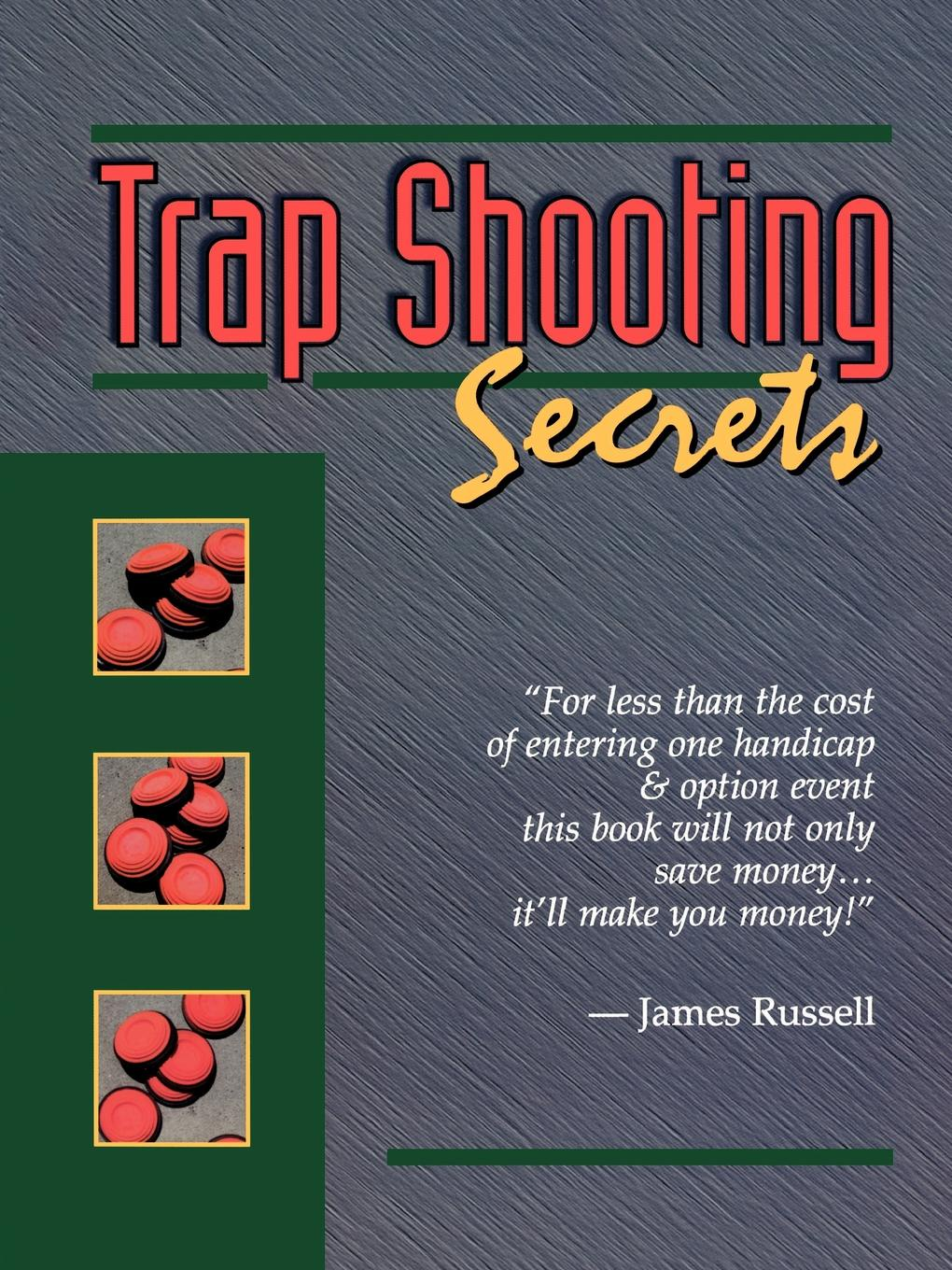 James Russell Trap Shooting Secrets james russell precision shooting the trapshooter s bible