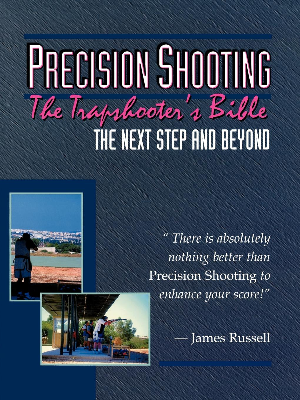 James Russell Precision Shooting. The Trapshooter.s Bible the shooting script