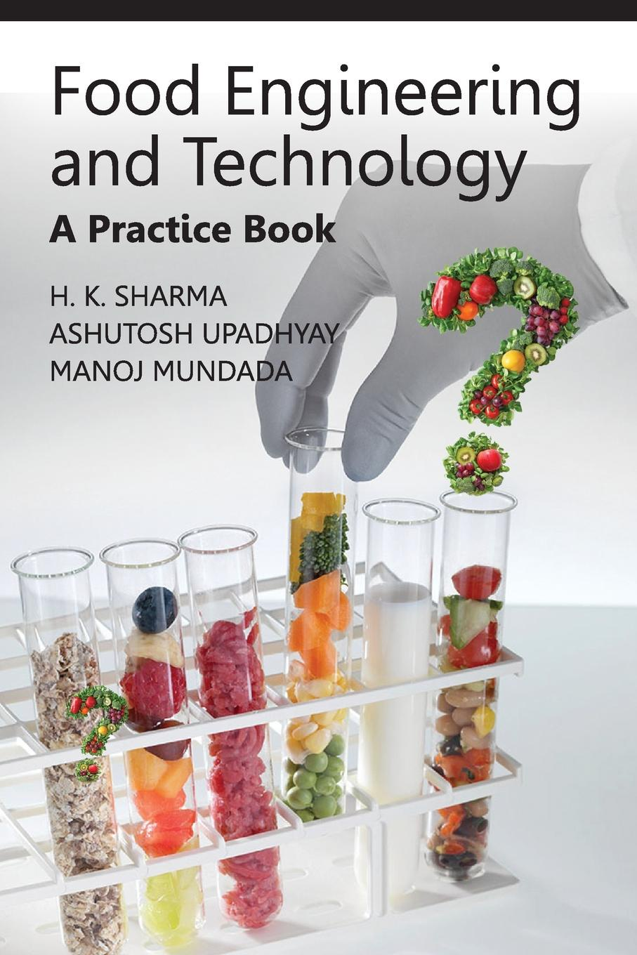 H.K. Sharma Food Engineering and Technology. A Practice Book pierre schuck handbook of food science and technology 2 food process engineering and packaging