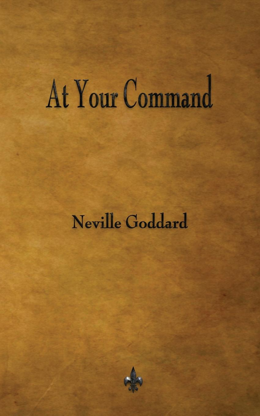 Neville Goddard At Your Command melanie milburne at no man s command