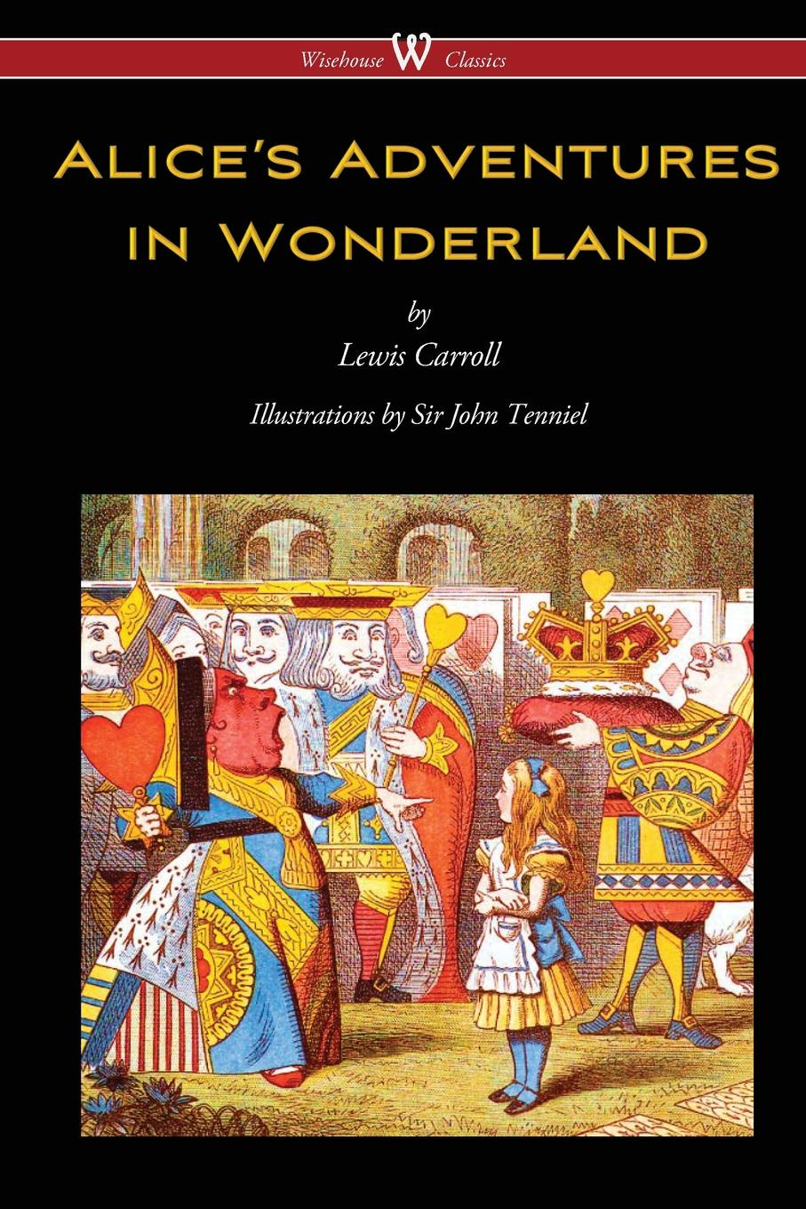 Lewis Carroll Alice.s Adventures in Wonderland (Wisehouse Classics - Original 1865 Edition with the Complete Illustrations by Sir John Tenniel) clinique отшелушивающий лосьон для жирной кожи отшелушивающий лосьон для жирной кожи