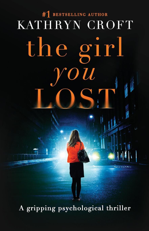 цена Kathryn Croft The Girl You Lost в интернет-магазинах