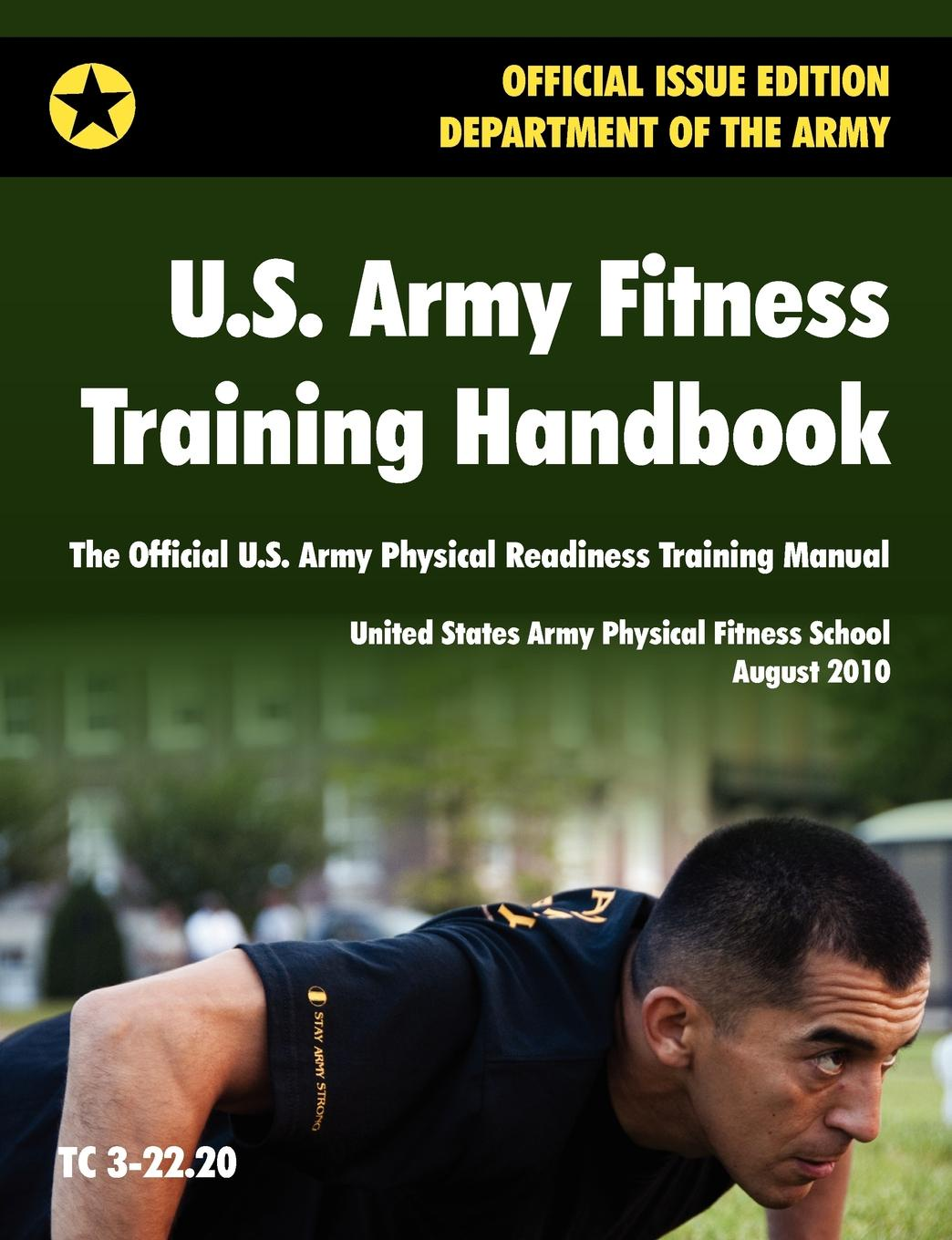 U.S. Army Physical Fitness School, U.S. Department of the Army U.S. Army Fitness Training Handbook. The Official U.S. Army Physical Readiness Training Manual (August 2010 revision, Training Circular TC 3-22.20) department of the army u s army corps of engineers water resource policies and authorities incorporating sea level change considerations in civil works programs